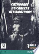 Cazadores de cabezas del Amazonas