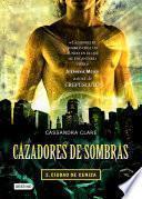 Cazadores de sombras 2. Ciudad de ceniza (Edición mexicana)