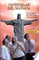 CENTINELAS DEL MAÑANA - CICLO B