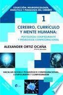 Cerebro, Currículo y Mente Humana: Psicología Configurante y Pedagogía Configuracional. Hacia un modelo pedagógico configuracional, configurante y configurador
