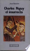 Charles Peguy, el insurrecto