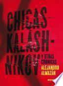 Chicas Kaláshnikov y otras crónicas