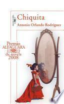 Chiquita (Premio Alfaguara de novela 2008)