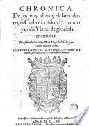 Chronica de los muy altos y esclarecidos reyes catholicos don Fernando y doña Ysabel de gloriosa memoria ...