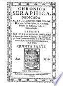Chronica Seraphica. Vida del patriarca San Francisco y de sus primeros discipulos