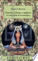 Ciencia, cyborgs y mujeres