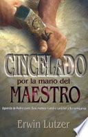 Cincelado Por la Mano del Maestro = Chiseted by the Master's Hand