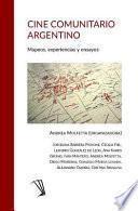 Cine Comunitario Argentino: Mapeos, Experiencias y Ensayos