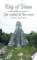 City of Voices / La Ciudad De Las Voces