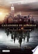 Ciudad de Hueso, Cazadores de Sombras 1