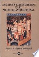 Ciudades y élites urbanas en el Mediterráneo medieval