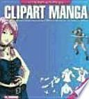Clipart manga : todo lo que necesitas para crear tus propias ilustraciones manga con calidad profesional