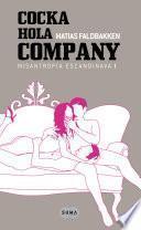 Cocka Hola Company (Misantropía escandinava I)