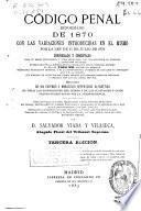 Código penal reformado de 1870 con las variaciones introducidas en el mismo por la ley de 17 julio de 1876