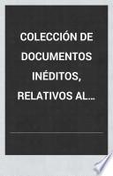 Colección de documentos inéditos, relativos al descubrimiento, conquista y organización de las posesiones españolas de América y Occeanía, sacados, en su mayor parte, del Real Archivo de Indias