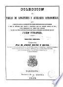 Colección de tablas de longitudes y ausiliares [sic] astronómicas para calcular la longitud por distancias lunares... [etc.]