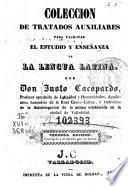 Coleccion de tratados auxiliares para facilitar el estudio y enseñanza de la lengua latina