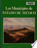 Colección Enciclopedia de los municipios de México: Estado de Mexico