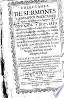 Colectanea de sermones y assumptos predicables varios de diferentes autores