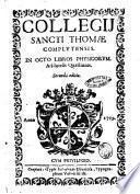 Collegij Sancti Thomæ Complutensis. In octo libros physicorum. Aristotelis quæstiones