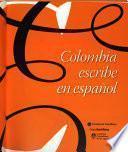 Colombia escribe en español