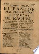 Comedia famosa, El pastor mas perseguido y finezas de Raquel