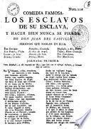 Comedia famosa. Los esclavos de su esclava, y hacer bien nunca se pierde. De Don Juan del Castillo