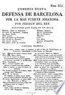 Comedia Nueva. Defensa De Barcelona Por La Mas Fuerte Amazona