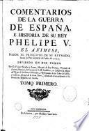 Comentarios de la guerra de España e historia de su rey Phelipe V el Animoso