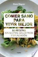 Comer sano para vivir mejor