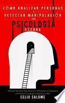 Cómo analizar personas y detectar manipulación con psicología oscura