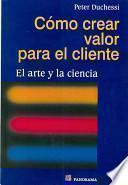 Como Crear Valor Para El Cliente/ Crafting Customer Value