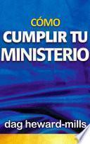 Cómo Cumplir Tu Ministerio