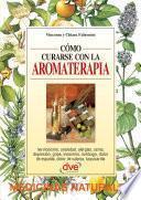 Cómo curarse con la aromaterapia