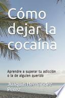Cómo dejar la cocaína