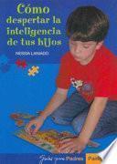 Cómo despertar la inteligencia de tus hijos