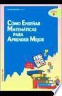 Cómo enseñar matemáticas para aprender mejor