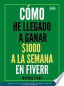 Cómo He Llegado A Ganar 1000 $ A La Semana En Fiverr
