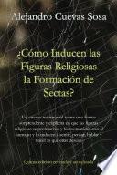 ¿Cómo inducen las figuras religiosas la formación de sectas?