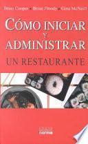 Cómo iniciar y administrar un restaurante
