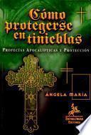 Cómo protegerse en tinieblas: profecías apocalípticas y protección con cruces. Armagedón