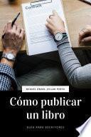 Cómo publicar un libro (Guía para escritores)