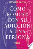 Como romper con su adiccion a una persona/ How to Break the Obsession with a person
