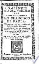 Compendio de la vida y milagros del glorioso patriarca San F. de Paula, fundador de la segrada religion de los minimos. Recopilado de la chronica general de la misma religion, que saco à luz en Madrid el R. Fr. L. de Montoya, el año de 1690 [1619]. Por el P. F. M. de Pinedo
