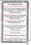 Compendio de las historias de los descubrimientos, conquistas y guerras de la India Oriental y sus islas, desde los tiempos de ... Enrique de Portugal ... hasta los del Rey. Felipe II de Portugal (etc.)