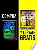 Compra 1100 CHISTES PARA PARTIRSE y llévate gratis ATRAE EL DINERO CON LA LEY DE LA ATRACCIÓN