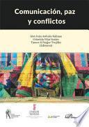 Comunicación, paz y conflictos.