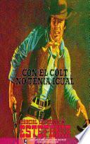 Con el Colt no tenía igual (Colección Oeste)