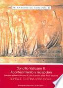 Concilio Vaticano II, acontecimiento y recepción