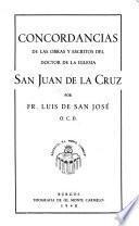 Concordancias de las obras y escritos del doctor de la Iglesia San Juan de la Cruz